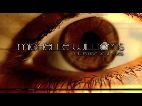 If We Had Your Eyes - Michelle Williams [Teaser #2]