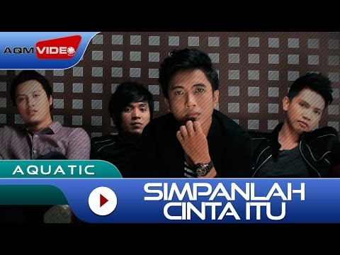 Aquatic - Simpanlah Cinta Itu | Official Lyric Video