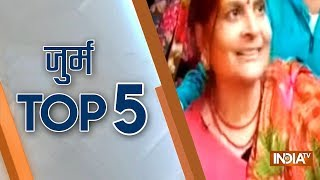 Crime Top 5 | January 17, 2019 - INDIATV