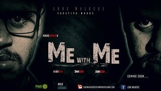 ME with ME || Telugu Short Film 2015 || by Narendra Kumar. M - YOUTUBE