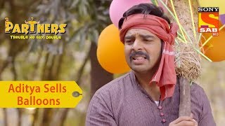 Your Favorite Character | Aditya Sells Balloons | Partners Trouble Ho Gayi Double - SABTV