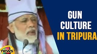 PM Modi About Gun Culture in Tripura, Modi Speech In Tripura | Mango News - MANGONEWS
