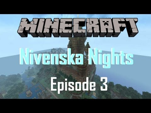 Minecraft: Nivenska Nights: Episode 3 ~ Venturing Forward