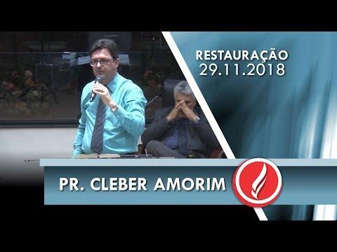 Noite da Restauração - Pr. Cleber Amorim - 29 11 2018