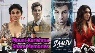 Mouni Roy's 'Gold' & Karishma Tanna's 'Sanju' | Both Share Memories - IANSLIVE