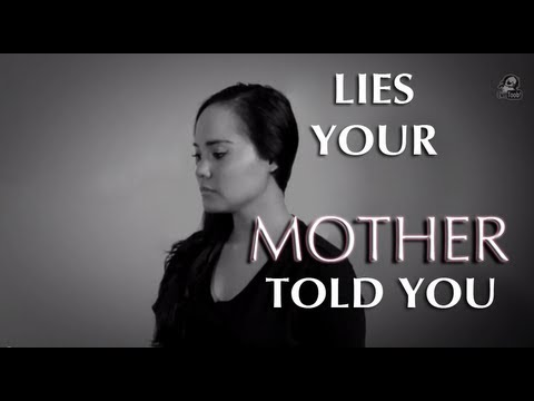 Lies Your Mother Told You