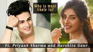 Who is most likely to? Ft. Priyank Sharma and Harshita Gaur | Exclusive | Tellychakkar - TELLYCHAKKAR