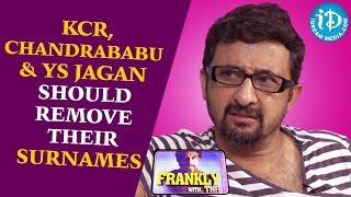KCR, Chandrababu & YS Jagan Should Remove Their Surnames – Director Teja