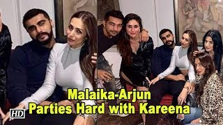 Malaika - Arjun Parties Hard with Kareena and Others - IANSINDIA