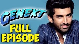 Genext - Aditya Roy Kapur - Full Episode