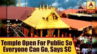 Temple Open For Public So Everyone Can Go, Says Supreme Court On Women's Entry In Sabarima - ABPNEWSTV