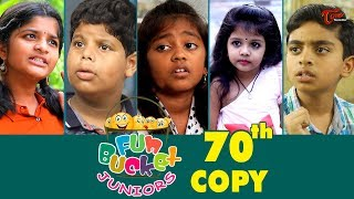 Fun Bucket JUNIORS | Episode 70 | Kids Funny Videos | Comedy Web Series | By Sai Teja   TeluguOne - TELUGUONE