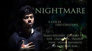 NIGHTMARE - NEW TELUGU SHORT FILM    2018    Directed by B.Vamsi Krishna    S'KID CREATIONS - YOUTUBE