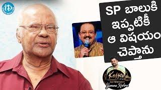 I Still Share About That Incident With SPB - Raavi Kondala Rao    Koffee With Yamuna Kishore - IDREAMMOVIES