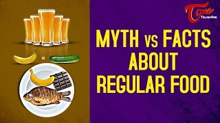 Myth Vs Facts About Regular Food | #Right Diet - TELUGUONE