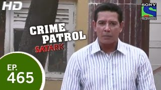 Crime Patrol : Episode 466 - 31st January 2015