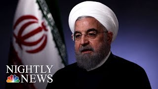Rouhani: 'No One Will Trust America Again' If Trump Ends Nuclear Deal (Full) | NBC Nightly News - NBCNEWS