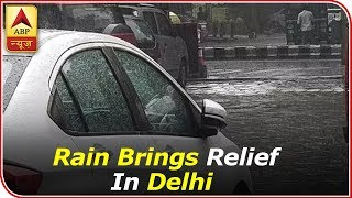 Rain brings relief from heat in Delhi today - ABPNEWSTV