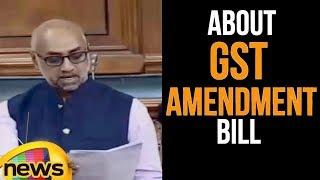 TDP MP Galla Jayadev Speech On GST Amendment Bill In Lok Sabha | Mango News - MANGONEWS