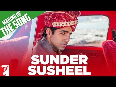Dum Laga Ke Haisha - Making Of The Song Sunder Susheel