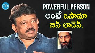 Osama Bin Laden Was The Most Powerful Person - RGV | RGV About Power | Ramuism 2nd Dose - IDREAMMOVIES