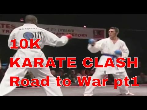 10K KARATE CLASH Road to War pt 1