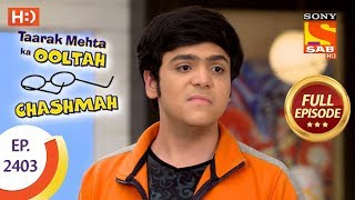 Taarak Mehta Ka Ooltah Chashmah - Ep 2403 - Full Episode - 14th February, 2018 - SABTV