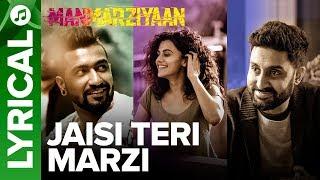 Jaisi Teri Marzi | Lyrical Audio Song | Manmarziyaan | Amit Trivedi, Shellee | Abhishek, Taapsee - EROSENTERTAINMENT