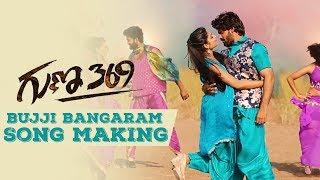 Bujji Bangaram Song MAKING | Guna 369 Songs | Karthikeya, Anagha - TFPC