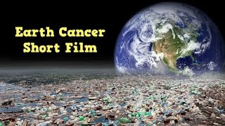 Earth Cancer Telugu Short Film 2015 | Save Our Earth From Plastic - YOUTUBE
