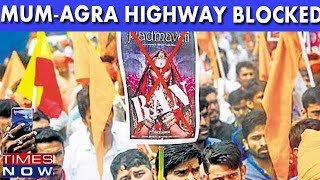 Mumbai Agra Highway Blocked By Fringes Over Padmaavat Release - TIMESNOWONLINE