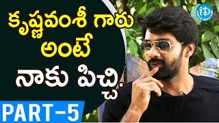 Actor Naveen Chandra Exclusive Interview - Part #5 || Talking Movies With iDream - IDREAMMOVIES