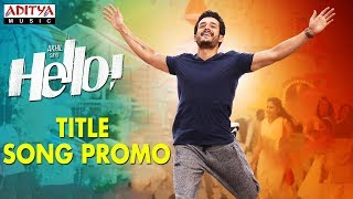 HELLO! Title Song Promo | HELLO! | Akhil Akkineni, Kalyani Priyadarshan | Vikram K Kumar | Nagarjuna - ADITYAMUSIC