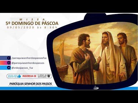 Missa do 5º Domingo da Páscoa - Ano A - 10/05/2020 às 19:00h