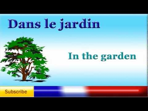 French Lesson 39 - Learn French Garden Vocabulary - le jardin - Vocabulario del jardín en fancés