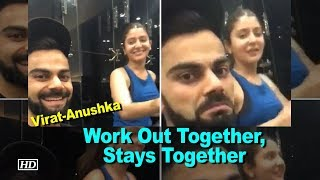 "Virat - Anushka ""Work Out Together, Stays Together"" - IANSINDIA"