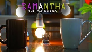 Samantha The Love Espresso || New Telugu Short Film 2019 - YOUTUBE