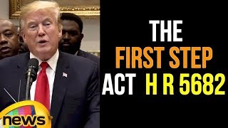 Trump Makes an Announcement Regarding H R  5682, The First Step Act | Trump Latest News | Mango News - MANGONEWS