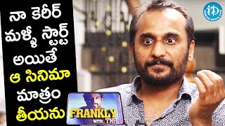 I Should Have Not Done That Film - Deva Katta || Frankly With TNR || Talking Movies with iDream - IDREAMMOVIES