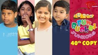 Fun Bucket JUNIORS | Episode 40 | Kids Funny Videos | Comedy Web Series | By Sai Teja - TeluguOne - TELUGUONE