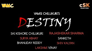 DESTINY TELUGU SHORT FILM || DIRECTRD BY VAMSI CHILUKURI || VAMC - YOUTUBE