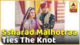 Ssharad Malhotraa ties the knot - ABPNEWSTV