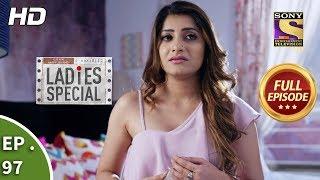 Ladies Special - Ep 97 - Full Episode - 10th April, 2019 - SETINDIA