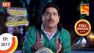 Taarak Mehta Ka Ooltah Chashmah - Ep 2617 - Full Episode - 6th December, 2018 - SABTV