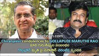 Chiranjeevi condolences to Gollapudi Maruthi Rao - idlebrain.com - IDLEBRAINLIVE