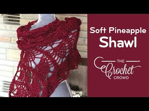 How to Crochet a Shawl: Pineapple Stitch