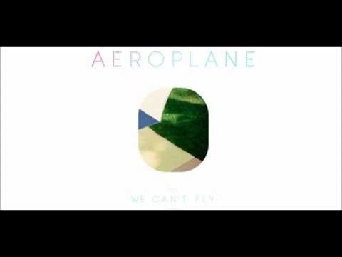 We can't fly - Aeroplane