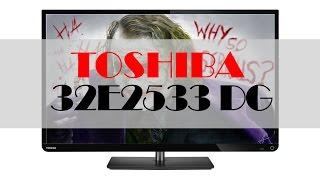 Телевизор Toshiba 32E2533 DG обзор и распаковка бюджетного японца