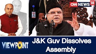 Jammu And Kashmir Guv Dissolves Assembly As Mufti, Sajad Stake Claim To Form Govt | Viewpoint - IBNLIVE