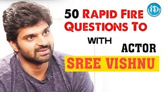 50 Rapid Fire Questions To Actor Sree Vishnu || Talking Movies With iDream || iDream Filmnaga - IDREAMMOVIES